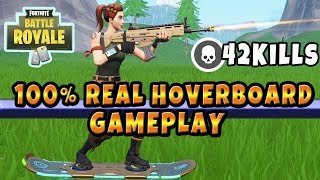 100% REAL HOVERBOARD GAMEPLAY 42 KILL GAME! Fortnite Hoverboard Gameplay (New Driftboard Fortnite)