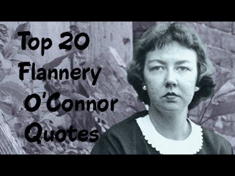 Top 20 Flannery O'Connor Quotes (Author of The Complete Stories)