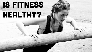 Is Fitness Healthy?