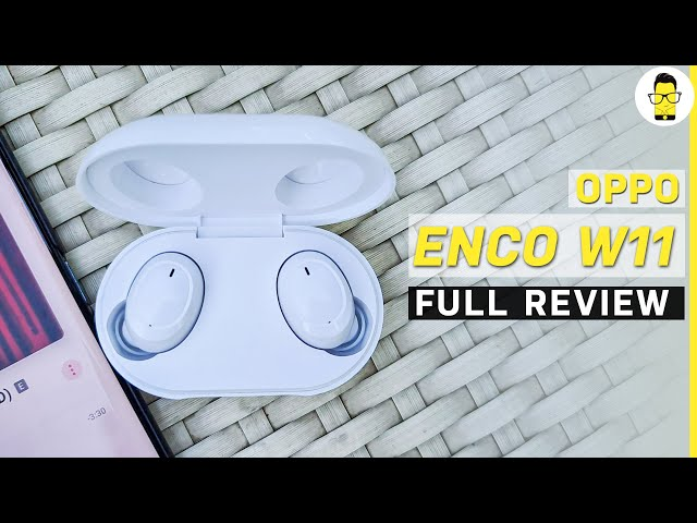 OPPO Enco W11 review - the best TWS under Rs 3K? | Comparison with the Realme Buds Q!