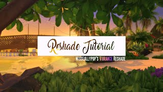 THE SIMS 4 | HOW TO INSTALL: RESHADE TUTORIAL | MISSLOLLYPOP'S VIBRANCE PRESET🍭🌞