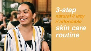 3-STEP SKIN CARE ROUTINE 🌻 NATURAL + AFFORDABLE