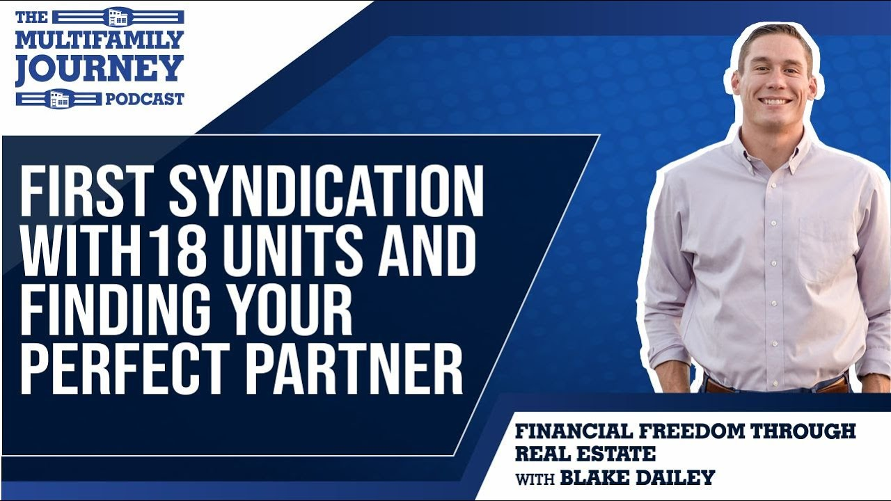 7: First Syndication with 18 Units and Finding Your Perfect Partner