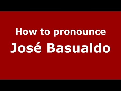 How to pronounce José Basualdo (Spanish/Argentina) - PronounceNames.com