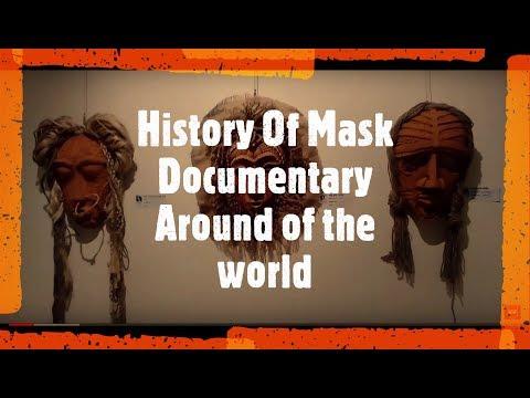 History Of Mask (Documentary Around Of The World )