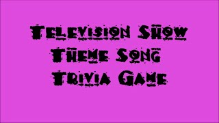 Television Theme Song Trivia Game Part 5 - 20 more songs!
