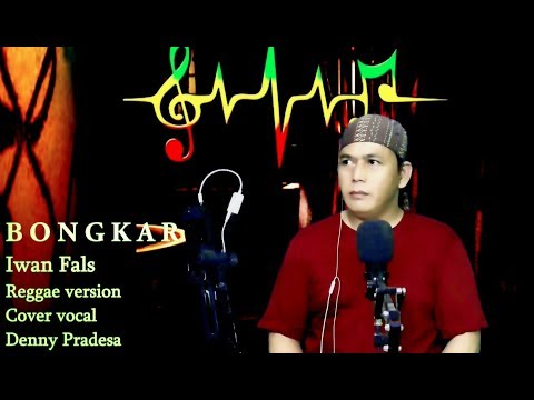 Bongkar Iwan Fals Versi Reggae (Lirik) Cover Denny Pradesa