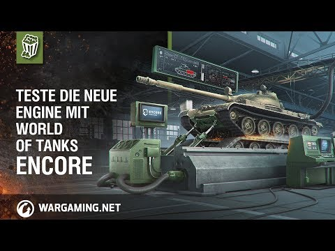 Teste die neue Engine mit World of Tanks enCore [World of Tanks Deutsch]