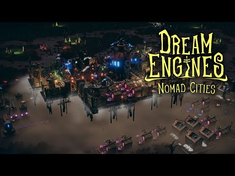 Dream Engines: Nomad Cities Official Trailer - Early Access