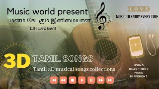 3D Tamil songs collection 👌