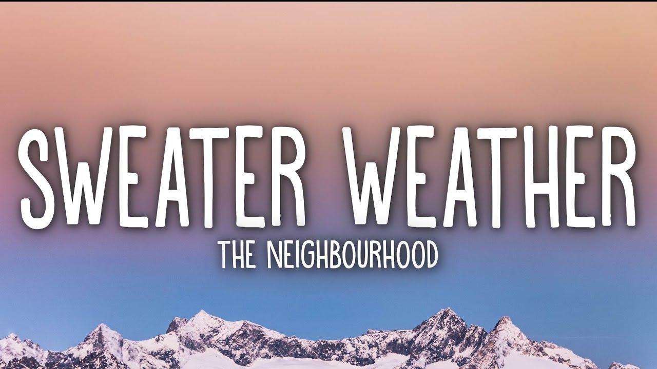 Download The Neighbourhood - Sweater Weather (Lyrics)