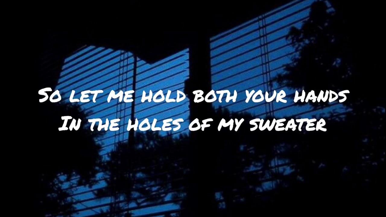 The Neighborhood Sweater Weather Lyrics Acoustic Ver Youtube