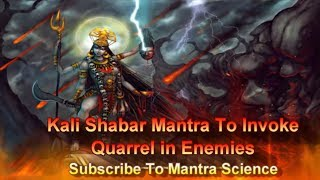 Powerful Shabar Kali Mantra to invoke quarrel in house of enemies.