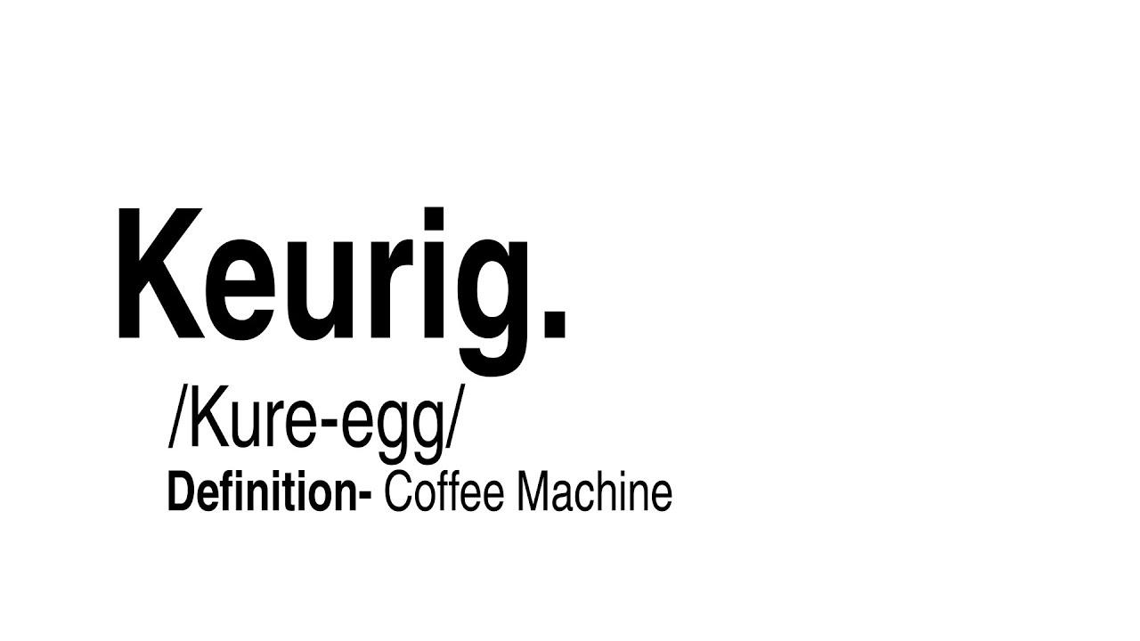 How To Say Keurig
