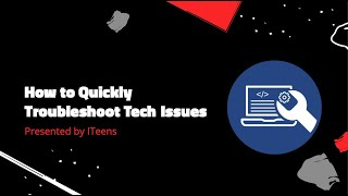 How To Quickly Troubleshoot Tech Issues | ITeens