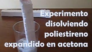 Experimento disolviendo poliestireno expandido en acetona