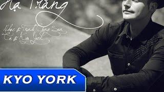 HẠ TRẮNG - KYO YORK (Viet + English)