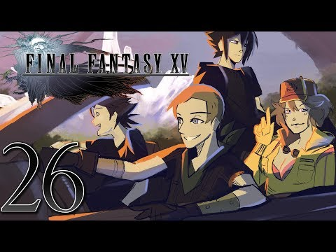 Final Fantasy XV: In Me Dad's Car - EPISODE 26 - Friends Without Benefits