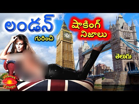 London Shocking & Surprising Unknown Facts in Telugu by Planet Telugu