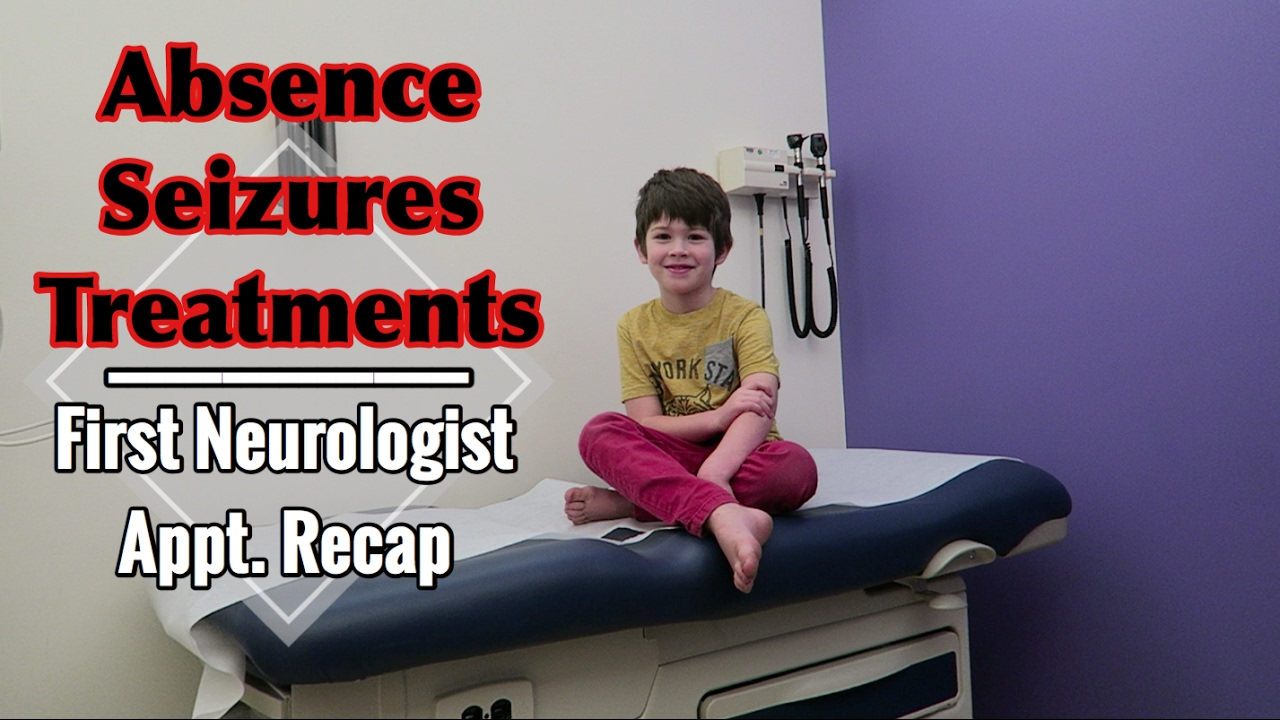 Amazing Absence Seizure Treatment | Our First Neurologist Appointment | Childhood  Epilepsy