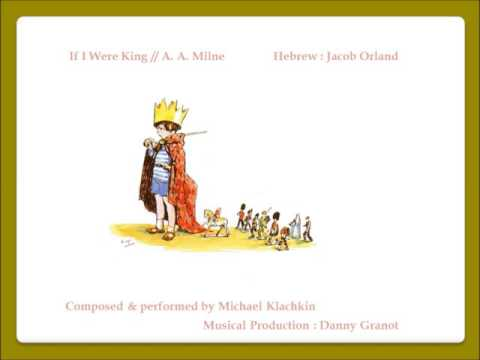 If I Were King // A.A.Milne // Composed and performed by Michael Klachkin