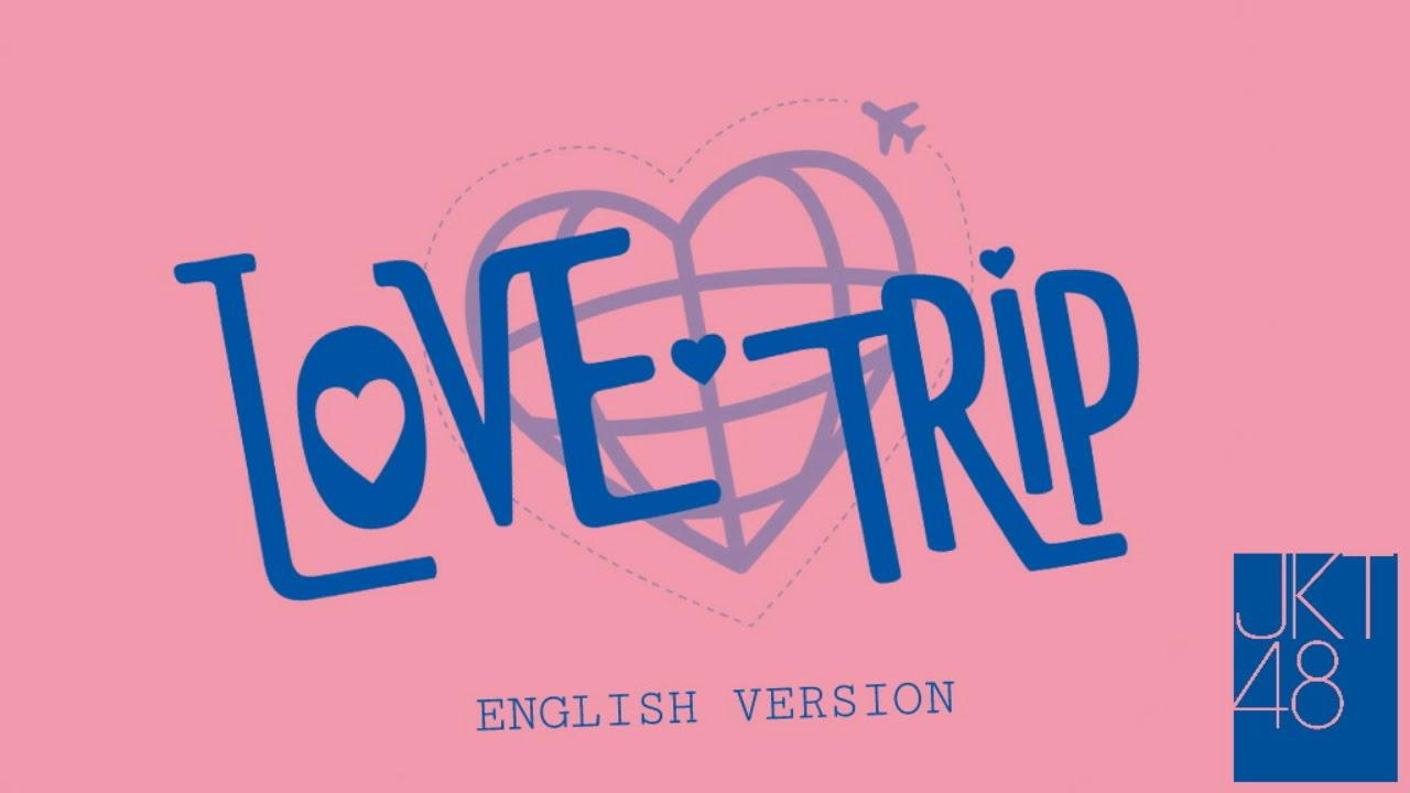 LOVE TRIP (English Version) - JKT48 | lyrics
