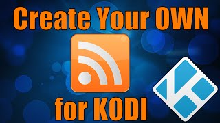 How to create a RSS Feed for Kodi