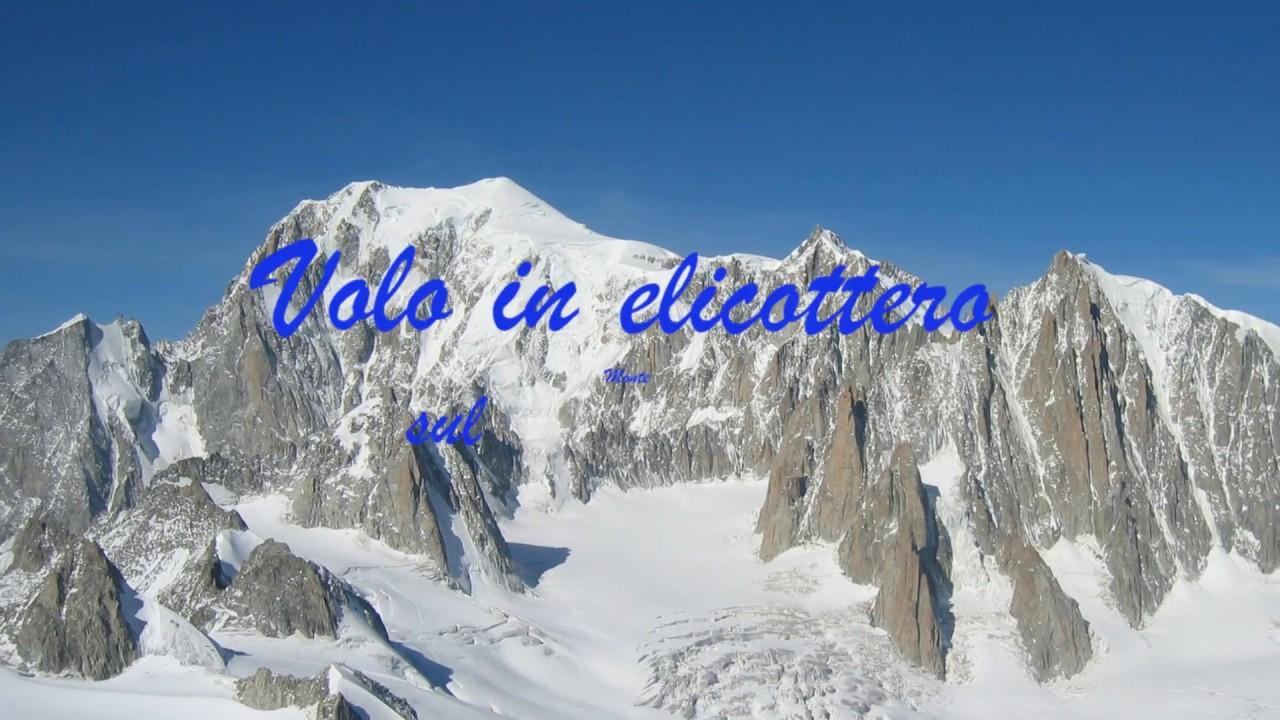 Elicottero Monte Bianco : Volo in elicottero sul monte bianco youtube