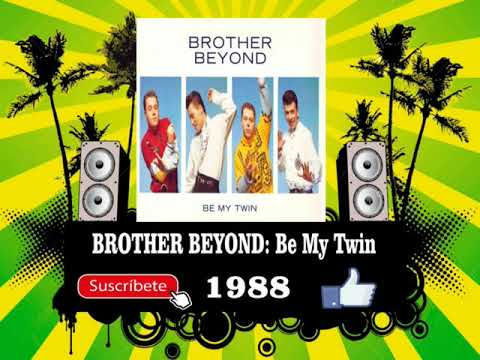 Brother Beyond - Be My Twin  (Radio Version)