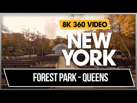 8K 360 VR Video Forest Park – Forest Hills New York Queens Manhattan 2018 USA NYC 4K