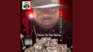 Dance on Dat Money