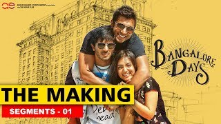 Making the Movie - Bangalore Days 1