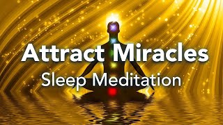 Guided Sleep Meditation, Attract Miracles In All Areas of Your Life, Sleep Meditation with Music
