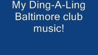 Ding-A-Ling -Baltimore Club Music