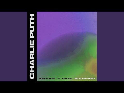 Done For Me (feat. Kehlani) (No Sleep Remix)
