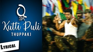 Kutti Puli Kuttam | Thuppaki | Vijay | Vertical Lyrical Video | Quote_spk
