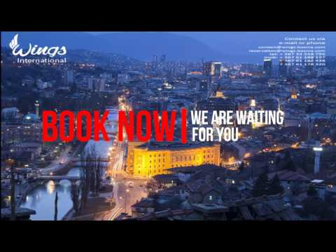 Welcome to Sarajevo, Bosnia and Herzegoivna WINGS INTERNATIONAL