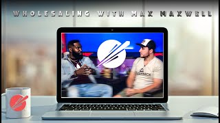Wholesaling with Max Maxwell | Roughneck to Real Estate w/ Corey Thompson