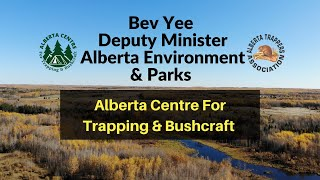 Alberta Centre For Trapping & Bushcraft - Grand Opening - Deputy Minister Bev Yee Welcome