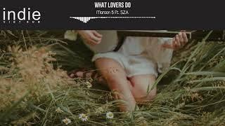 [Vietsub+Lyrics] Maroon 5 ‒ What Lovers Do ft. SZA