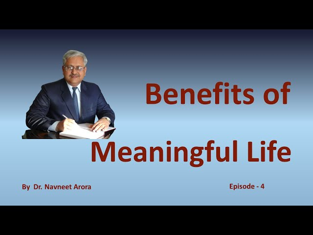 Benefits of Meaningful Life (Episode 3/4) - A Motivational Talk by Prof. Navneet Arora  in Hindi