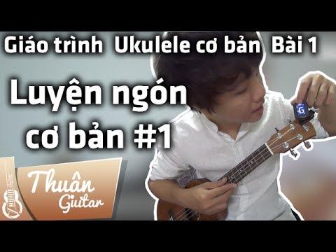 Tự học Ukulele #1 | LUYỆN NGÓN CƠ BẢN 1 – BÀI HỌC RẤT QUAN TRỌNG | Thuận Guitar