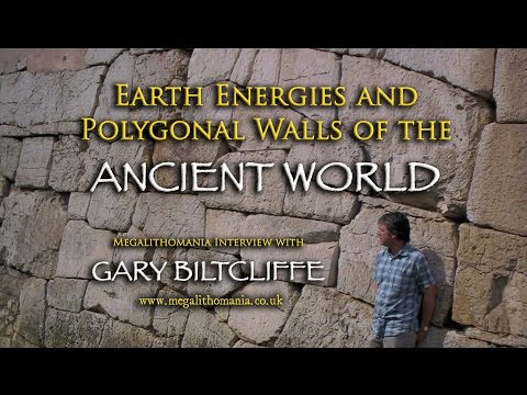 Gary Biltcliffe: Earth Energies & Polygonal Walls of the Ancient World - Megalithomania Interview