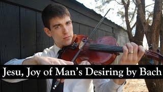 Jesu, Joy of Man's Desiring- Violin