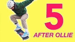 5 Tricks to Learn AFTER the Ollie!