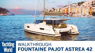 Fountaine Pajot Astrea 42   First Look   Yachting World
