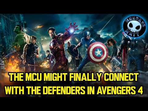 The MCU might finally connect with THE DEFENDERS in AVENGERS 4