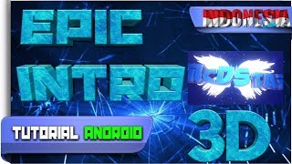 Cara Membuat Epic Intro 3D di Android - Tutorial Android #59