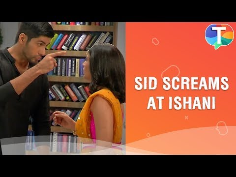 Sid Gets Angry With Ishani And SCREAMS At Her | Sanjivani | 11th October 2019