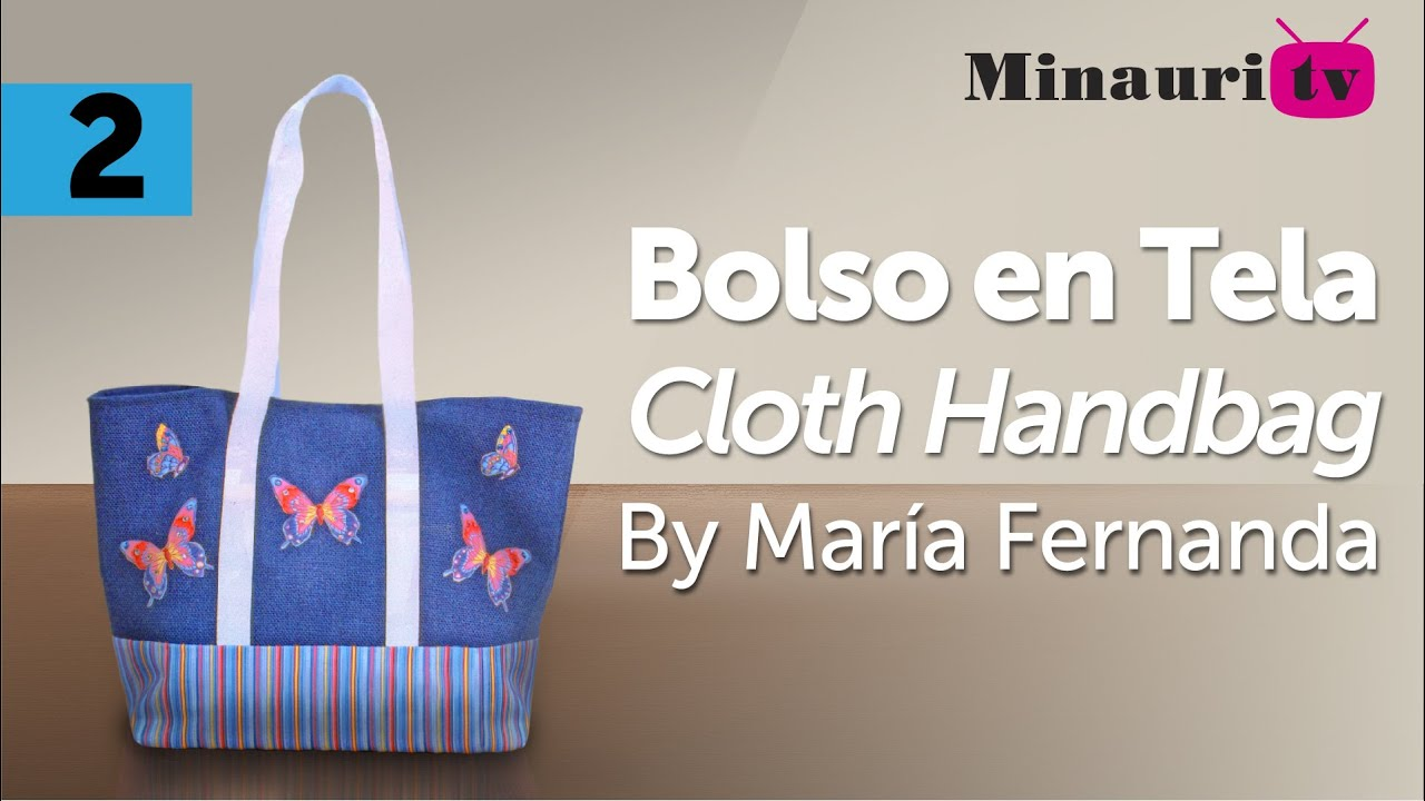DIY , Bolso en Tela By María Fernanda (B2/2)( Hand made Tote / Bags / Purses / Handbags / Wallet ) , YouTube